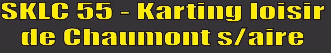 SKLC55 Karting losir de Chaumont sur Aire